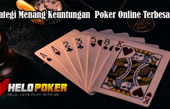 Strategi Menang Keuntungan Poker Online Terbesar